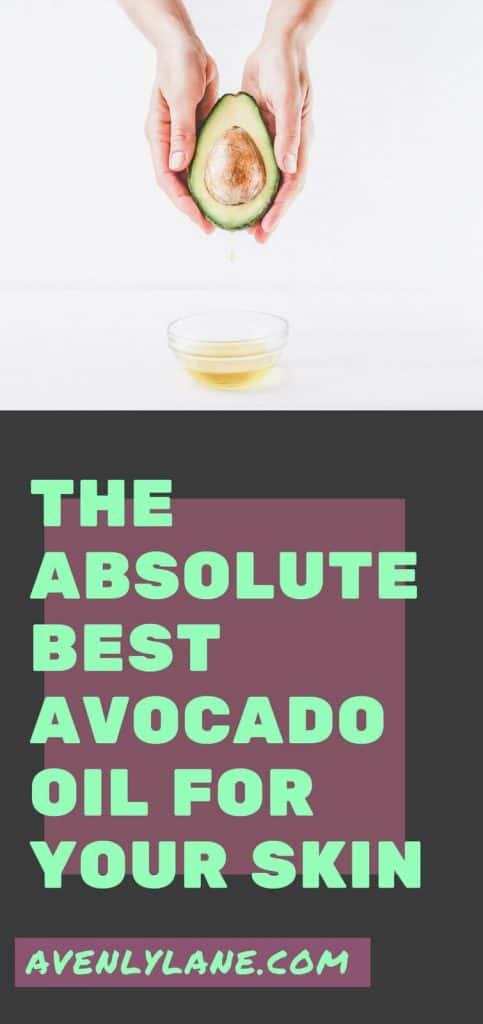 The best avocado oil for skin
