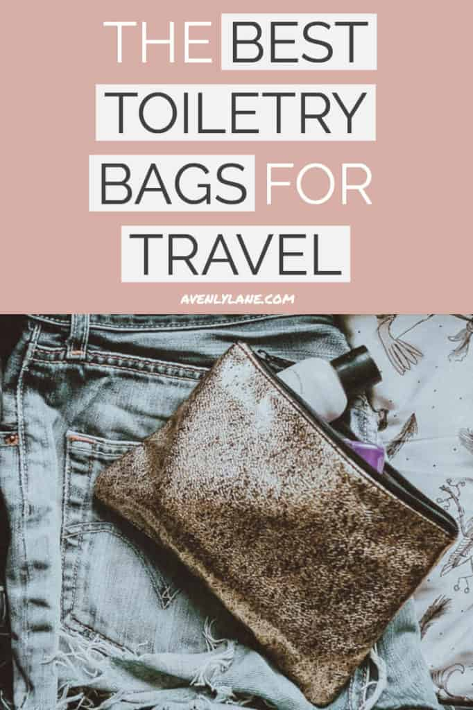 Best Toiletry Bag for Traveling